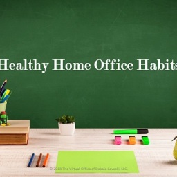 Healthy Home Office Habits – a class for YOU!